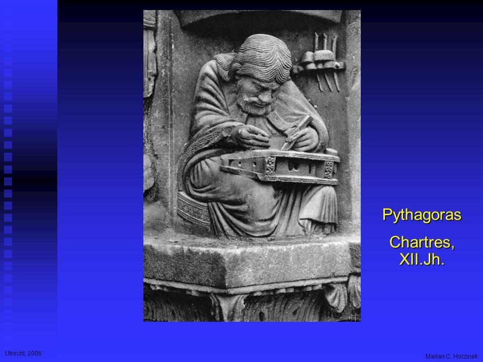 Utrecht, 2006 Marian C. Horzinek Pythagoras Chartres, XII.Jh.