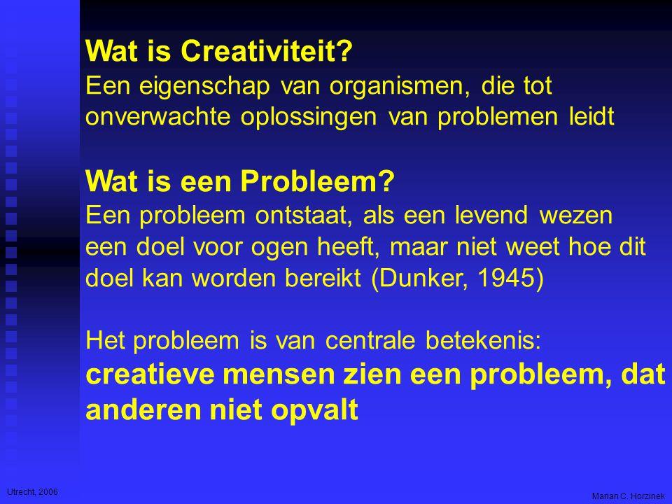Utrecht, 2006 Marian C. Horzinek Wat is Creativiteit.
