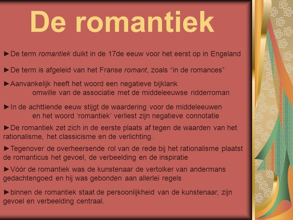 """►De term romantiek duikt in de 17de eeuw voor het eerst op in Engeland ►De term is afgeleid van het Franse romant, zoals """"in de romances"""" ►Aanvankelij"""