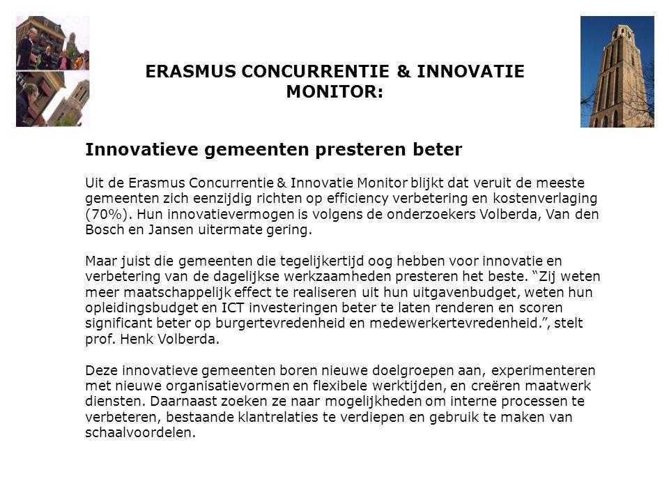 ERASMUS CONCURRENTIE & INNOVATIE MONITOR: Innovatieve gemeenten presteren beter Uit de Erasmus Concurrentie & Innovatie Monitor blijkt dat veruit de m