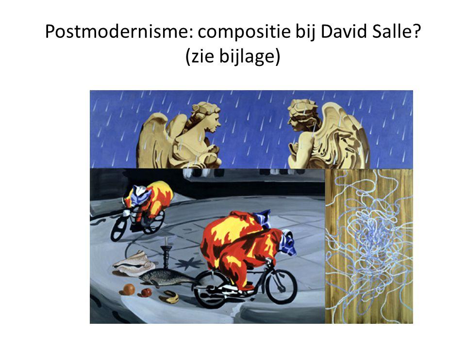 Postmodernisme: compositie bij David Salle? (zie bijlage)
