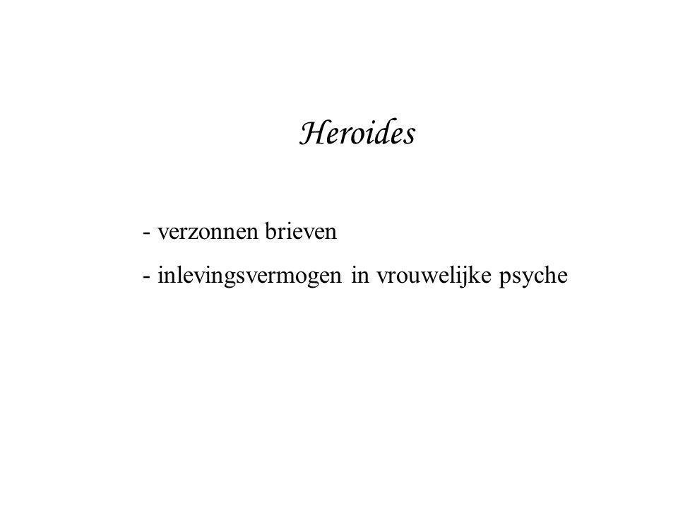 Heroides - verzonnen brieven - inlevingsvermogen in vrouwelijke psyche