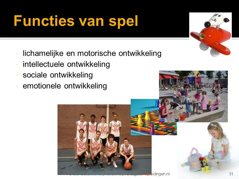 © drs. Caroline Heijmans   heijmans@ator-opleidingen.nl Functies van spel  lichamelijke en motorische ontwikkeling  intellectuele ontwikkeling  soc