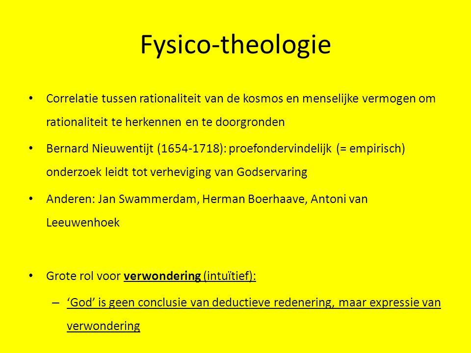 Fysico-theologie Correlatie tussen rationaliteit van de kosmos en menselijke vermogen om rationaliteit te herkennen en te doorgronden Bernard Nieuwent