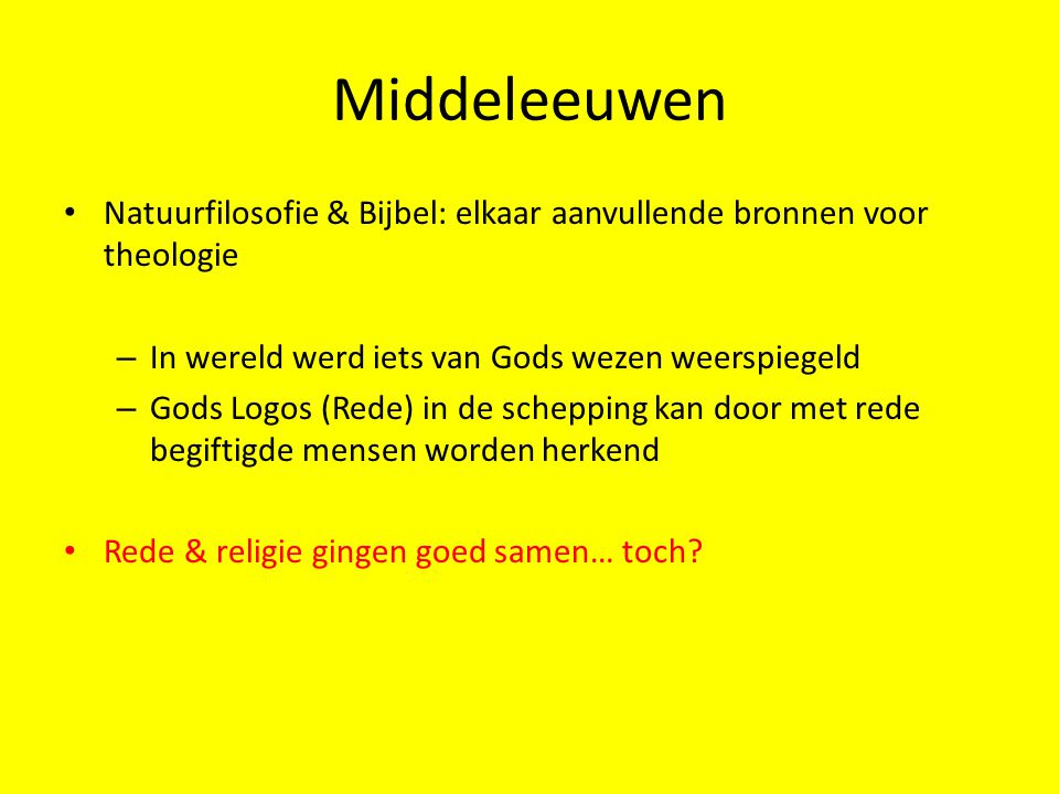 Middeleeuwen Natuurfilosofie & Bijbel: elkaar aanvullende bronnen voor theologie – In wereld werd iets van Gods wezen weerspiegeld – Gods Logos (Rede)