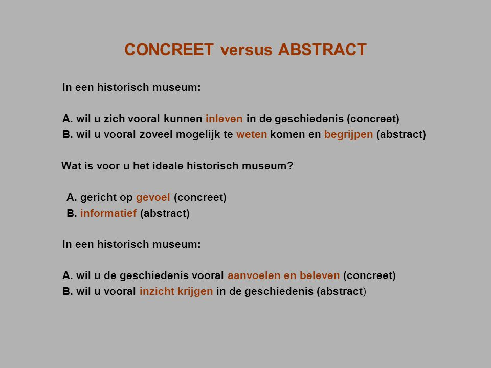 CONCREET versus ABSTRACT In een historisch museum: A.