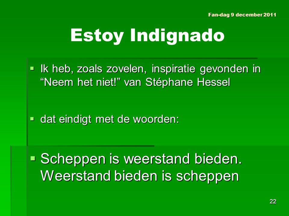  Ik heb, zoals zovelen, inspiratie gevonden in Neem het niet! van Stéphane Hessel  dat eindigt met de woorden:  Scheppen is weerstand bieden.