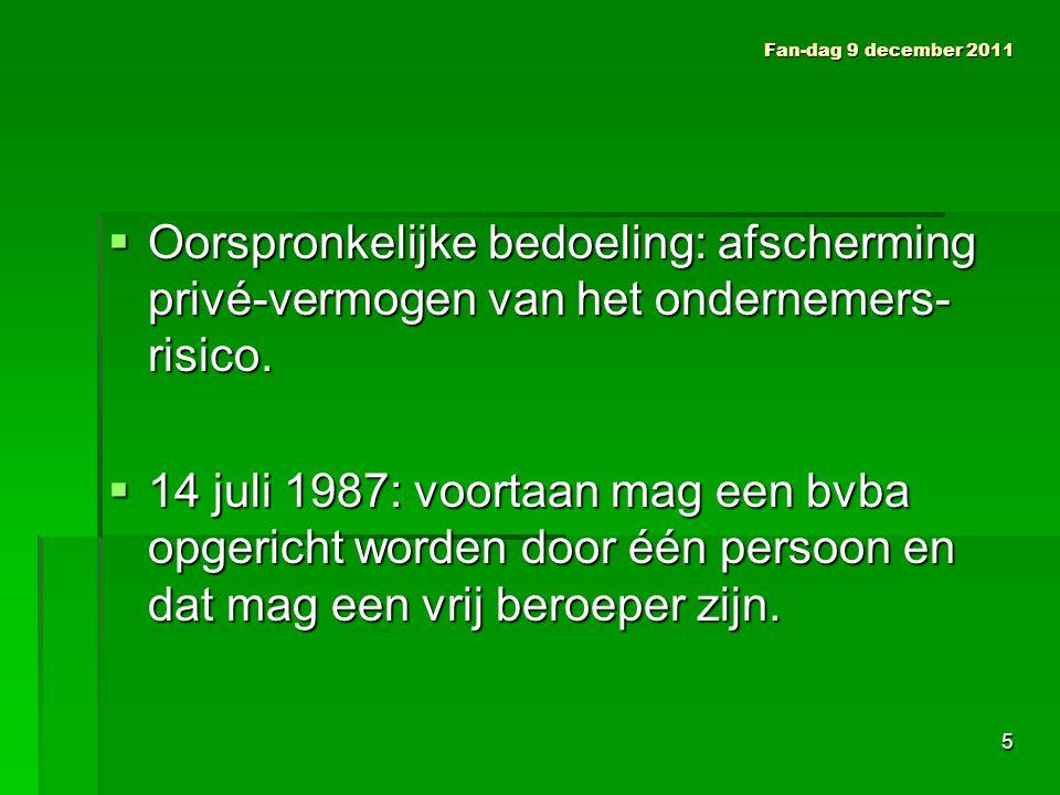 Fan-dag 9 december 2011  Voor een vrij beroep is er geen beperking van de beroepsaansprakelijkheid.