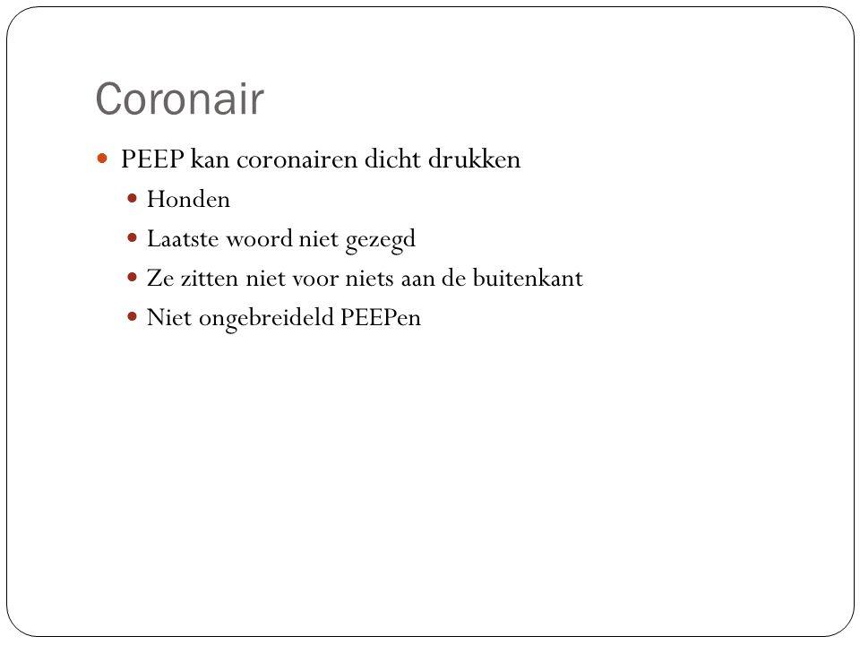 Coronair PEEP kan coronairen dicht drukken Honden Laatste woord niet gezegd Ze zitten niet voor niets aan de buitenkant Niet ongebreideld PEEPen