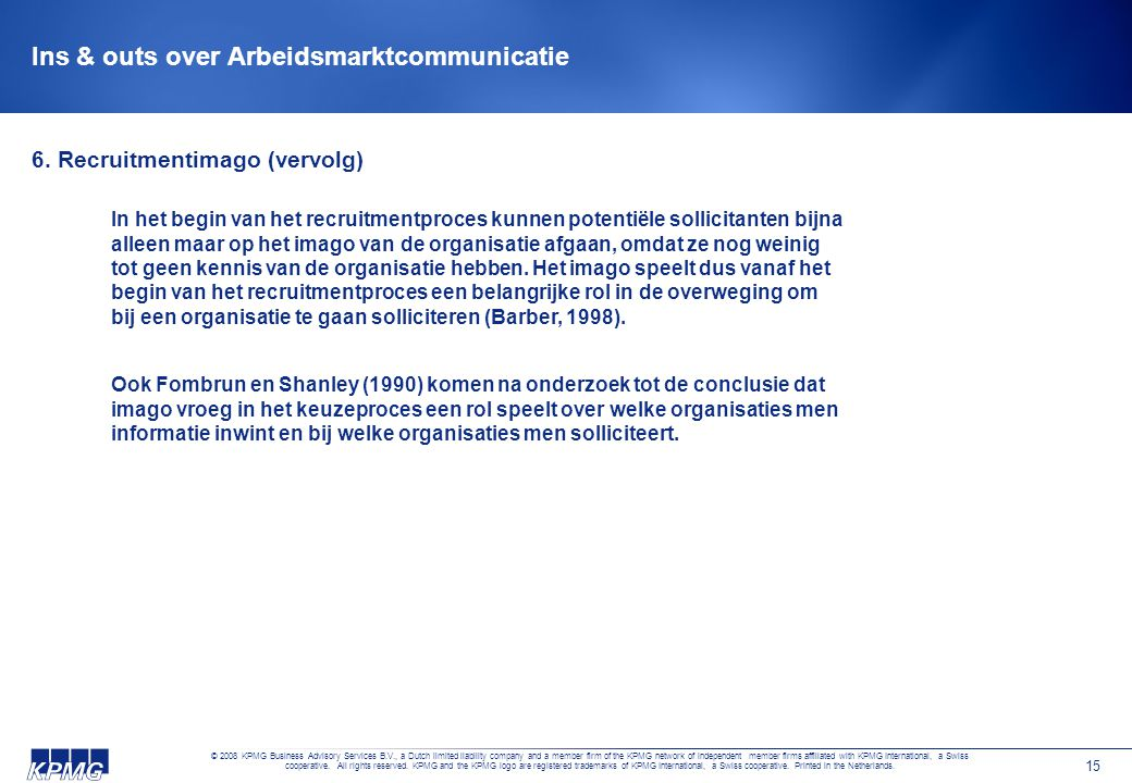 © 2008 KPMG Business Advisory Services B.V., a Dutch limited liability company and a member firm of the KPMG network of independent member firms affil