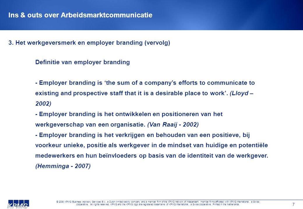 © 2008 KPMG Business Advisory Services B.V., a Dutch limited liability company and a member firm of the KPMG network of independent member firms affiliated with KPMG International, a Swiss cooperative.