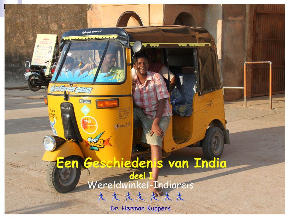 Geschiedenis India - Herman Kuppers 1 Een Geschiedenis van India deel I Wereldwinkel-Indiareis Dr. Herman Kuppers