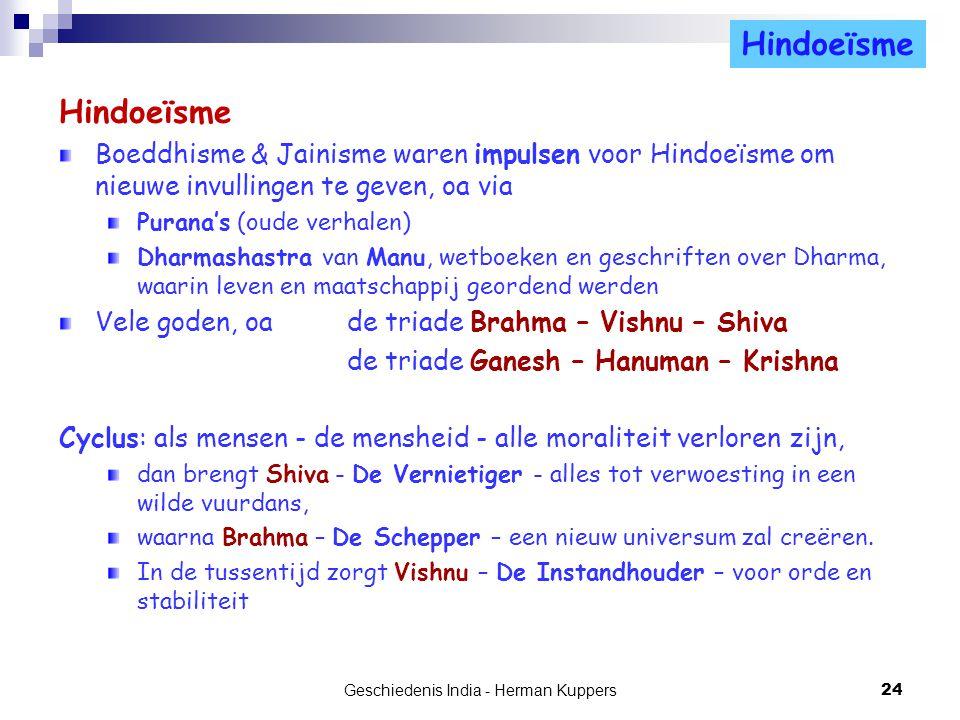 Hindoeïsme Boeddhisme & Jainisme waren impulsen voor Hindoeïsme om nieuwe invullingen te geven, oa via Purana's (oude verhalen) Dharmashastra van Manu