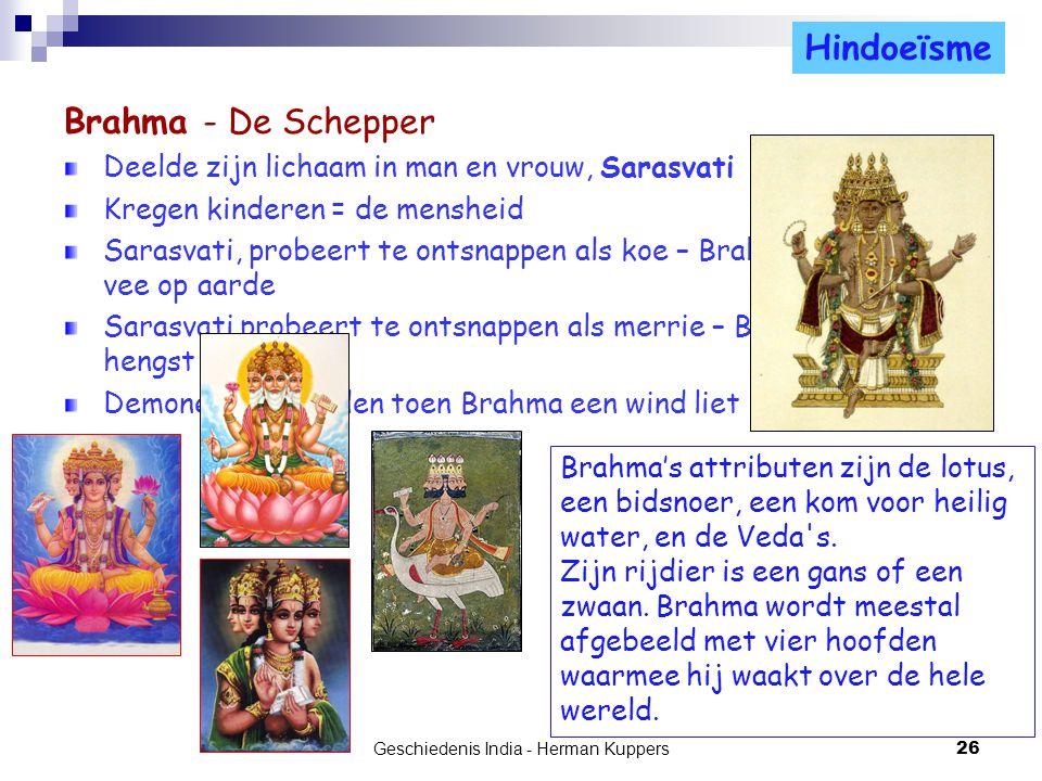 Brahma - De Schepper Deelde zijn lichaam in man en vrouw, Sarasvati Kregen kinderen = de mensheid Sarasvati, probeert te ontsnappen als koe – Brahma w