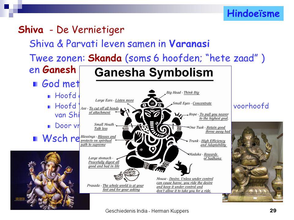 """Shiva & Parvati leven samen in Varanasi Twee zonen: Skanda (soms 6 hoofden; """"hete zaad"""" ) en Ganesh God met olifantenhoofd Hoofd afgehakt door Shiva H"""