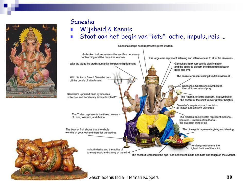 """Geschiedenis India - Herman Kuppers 30 Ganesha Wijsheid & Kennis Staat aan het begin van """"iets"""": actie, impuls, reis …"""