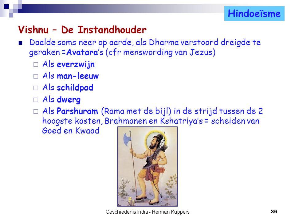 Vishnu – De Instandhouder Daalde soms neer op aarde, als Dharma verstoord dreigde te geraken =Avatara's (cfr menswording van Jezus)  Als everzwijn 