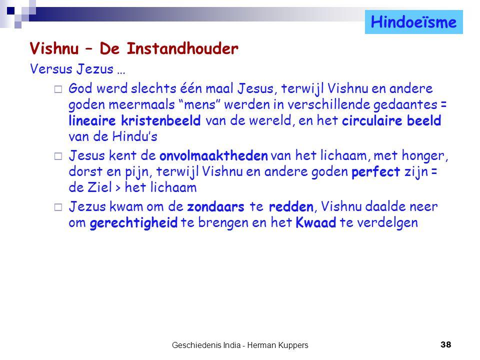 """Vishnu – De Instandhouder Versus Jezus …  God werd slechts één maal Jesus, terwijl Vishnu en andere goden meermaals """"mens"""" werden in verschillende ge"""
