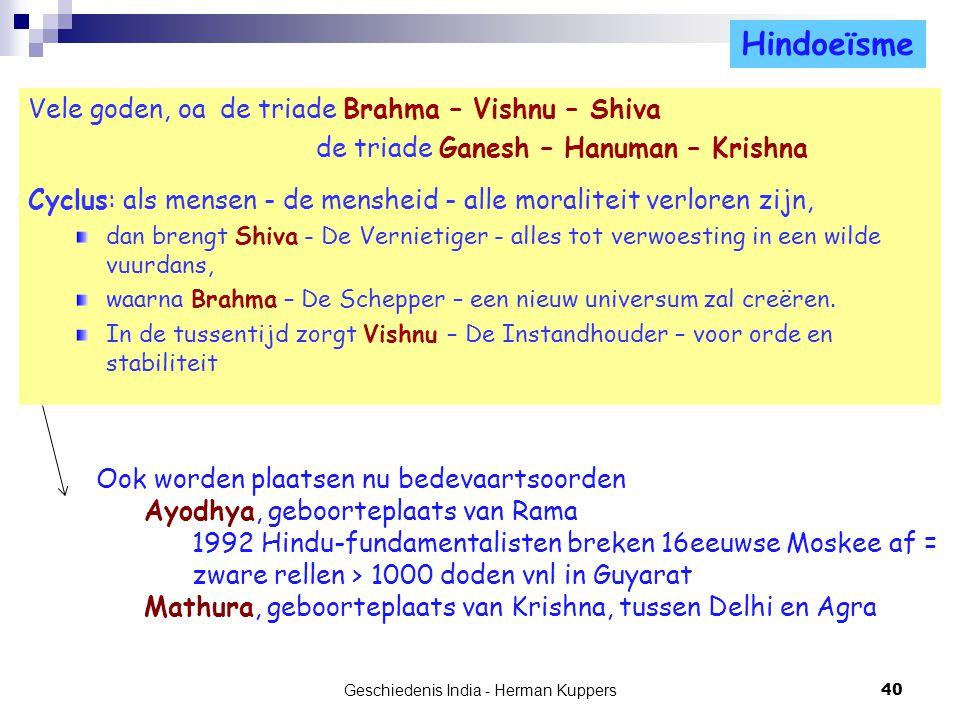 Vele goden, oa de triade Brahma – Vishnu – Shiva de triade Ganesh – Hanuman – Krishna Cyclus: als mensen - de mensheid - alle moraliteit verloren zijn