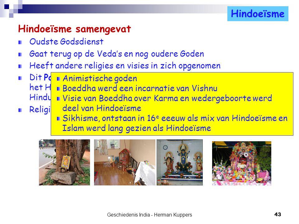 Hindoeïsme samengevat Oudste Godsdienst Gaat terug op de Veda's en nog oudere Goden Heeft andere religies en visies in zich opgenomen Dit Pantheisme i