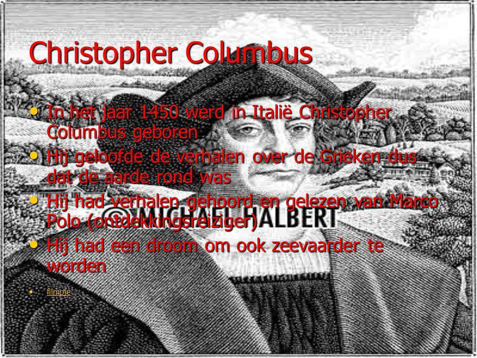 Belangrijke info film Columbus Columbus zocht een nieuwe route over de Atlantische Oceaan om naar Indië te varen.