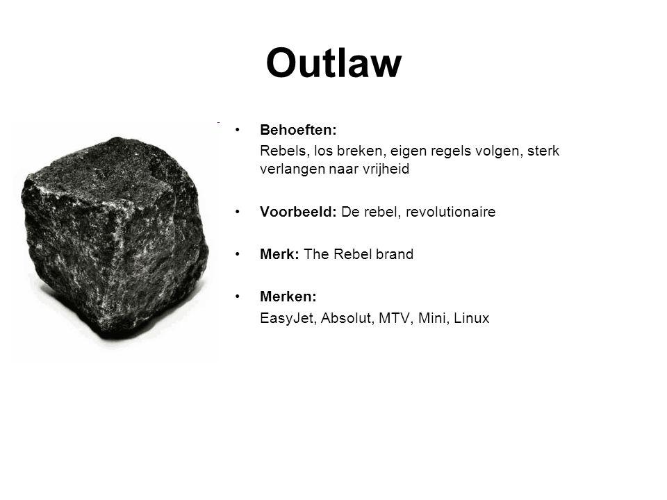 Outlaw Behoeften: Rebels, los breken, eigen regels volgen, sterk verlangen naar vrijheid Voorbeeld: De rebel, revolutionaire Merk: The Rebel brand Merken: EasyJet, Absolut, MTV, Mini, Linux