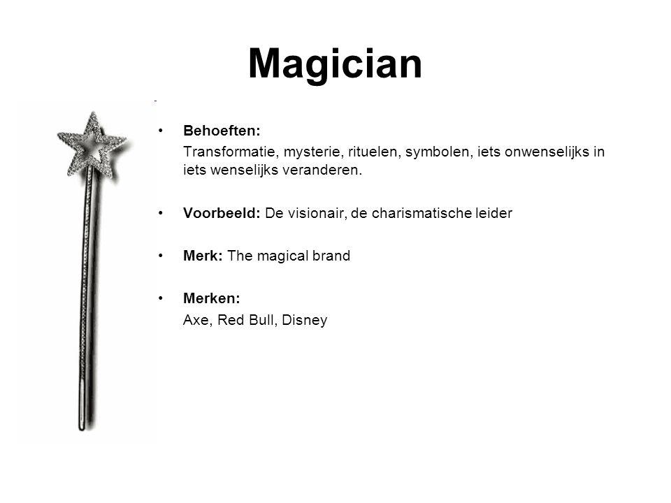 Magician Behoeften: Transformatie, mysterie, rituelen, symbolen, iets onwenselijks in iets wenselijks veranderen.