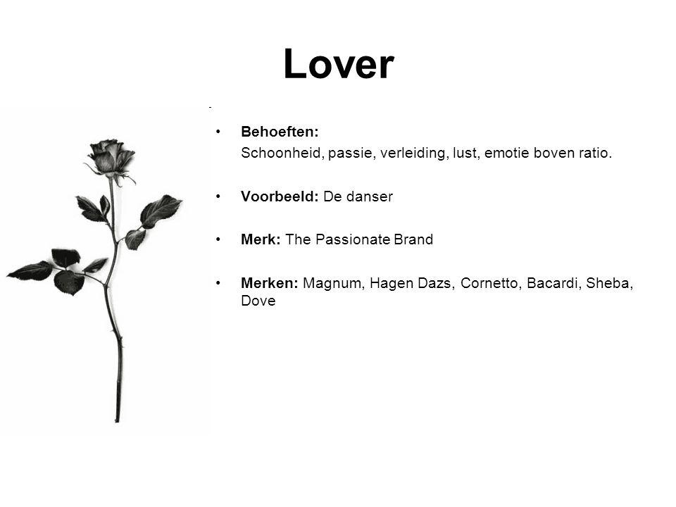 Lover Behoeften: Schoonheid, passie, verleiding, lust, emotie boven ratio.