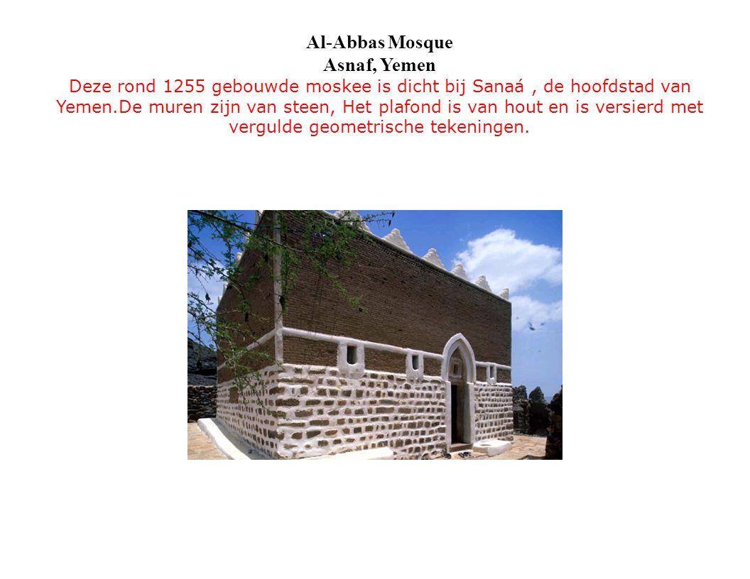 Al-Abbas Mosque Asnaf, Yemen Deze rond 1255 gebouwde moskee is dicht bij Sanaá, de hoofdstad van Yemen.De muren zijn van steen, Het plafond is van hou