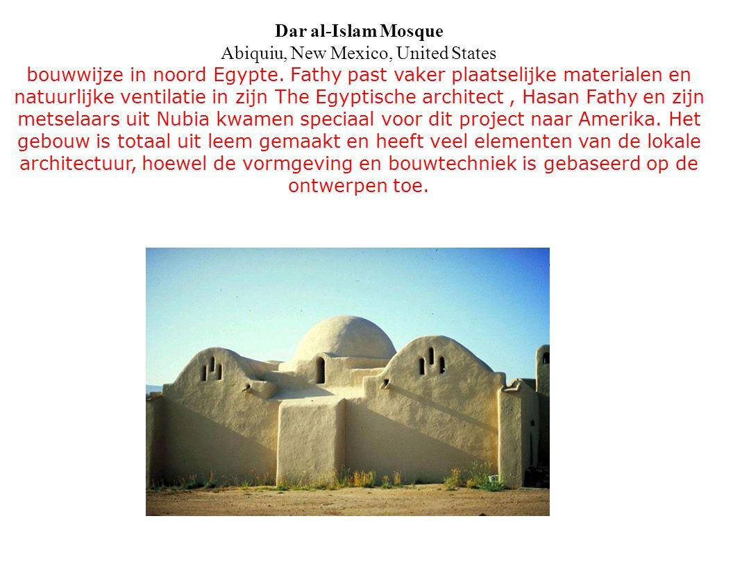 Dar al-Islam Mosque Abiquiu, New Mexico, United States bouwwijze in noord Egypte. Fathy past vaker plaatselijke materialen en natuurlijke ventilatie i