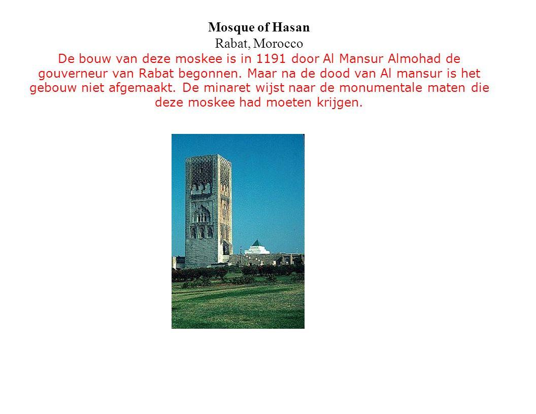 Mosque of Hasan Rabat, Morocco De bouw van deze moskee is in 1191 door Al Mansur Almohad de gouverneur van Rabat begonnen. Maar na de dood van Al mans