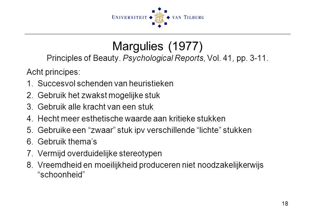 Margulies (1977) Principles of Beauty. Psychological Reports, Vol. 41, pp. 3-11. Acht principes: 1.Succesvol schenden van heuristieken 2.Gebruik het z