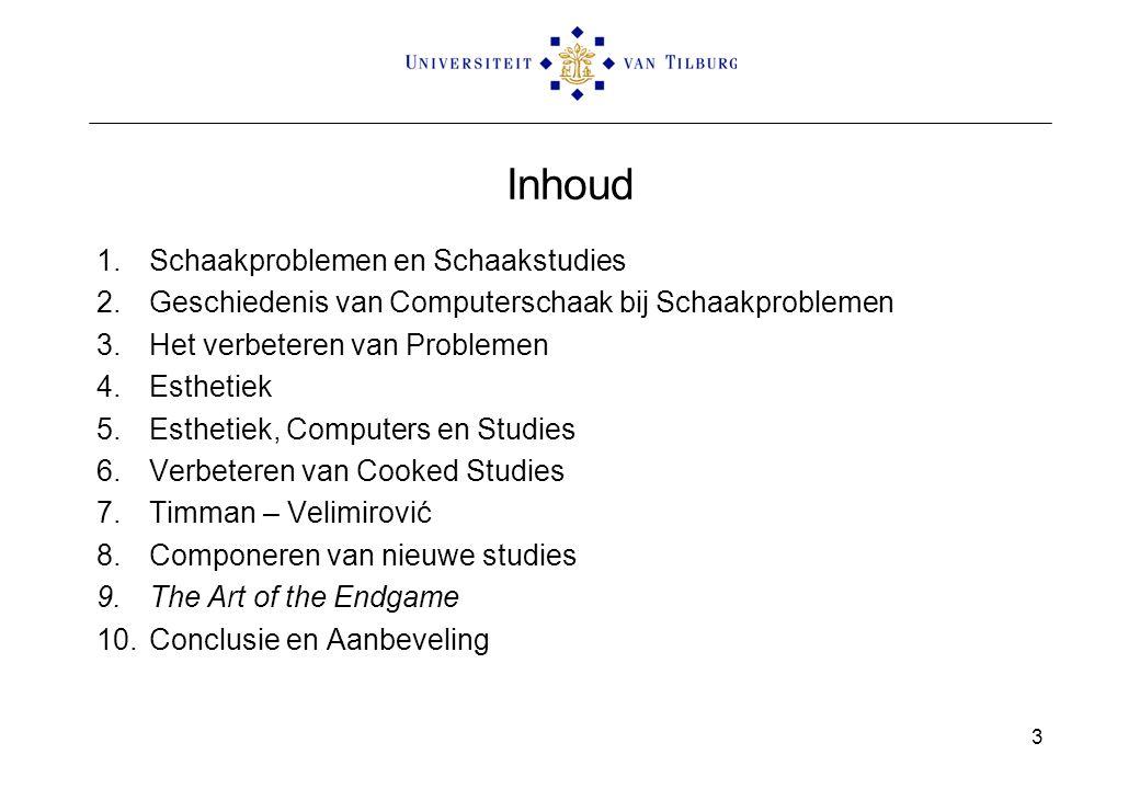 Inhoud 1.Schaakproblemen en Schaakstudies 2.Geschiedenis van Computerschaak bij Schaakproblemen 3.Het verbeteren van Problemen 4.Esthetiek 5.Esthetiek