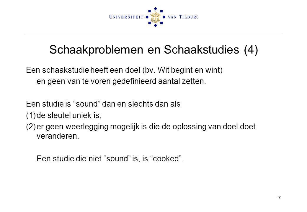 Schaakproblemen en Schaakstudies (4) Een schaakstudie heeft een doel (bv.