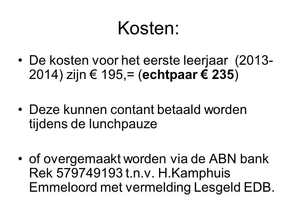 Kosten: De kosten voor het eerste leerjaar (2013- 2014) zijn € 195,= (echtpaar € 235) Deze kunnen contant betaald worden tijdens de lunchpauze of over