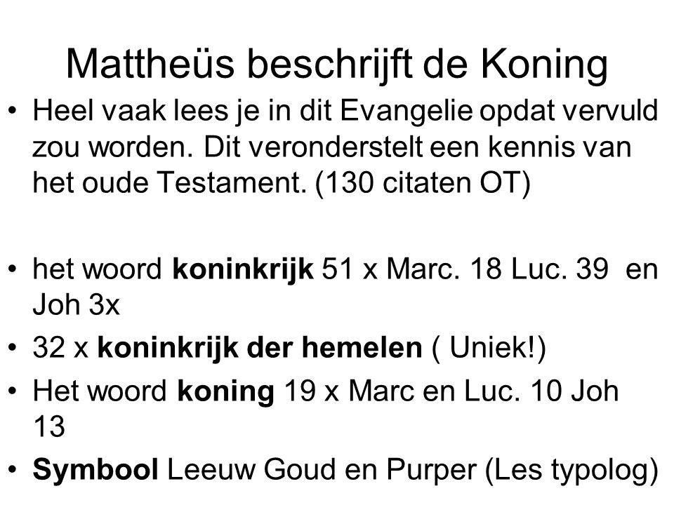Mattheüs beschrijft de Koning Heel vaak lees je in dit Evangelie opdat vervuld zou worden. Dit veronderstelt een kennis van het oude Testament. (130 c