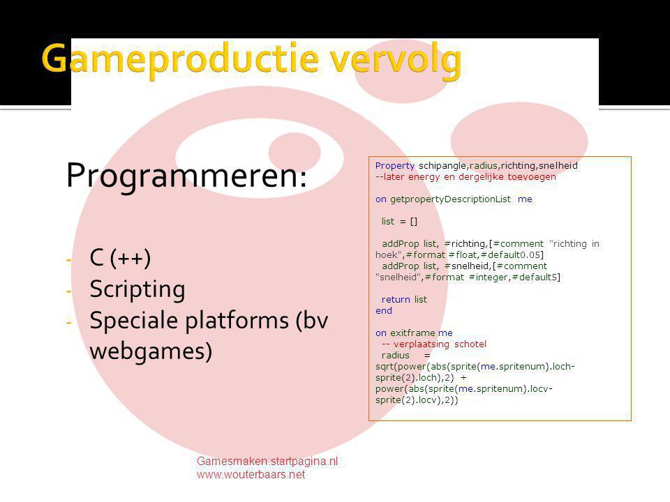 In scripttaal: Rotate ( kubus , axis, degrees) Gamesmaken.startpagina.nl www.wouterbaars.net