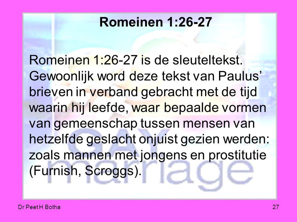 """Dr Peet H Botha26 Leviticus 18:22 and 20:13 Deze verwerping is vrijwel onmogelijk in het licht van Paulus' gebruik over het woord """"arsenokoitai"""" in 1"""