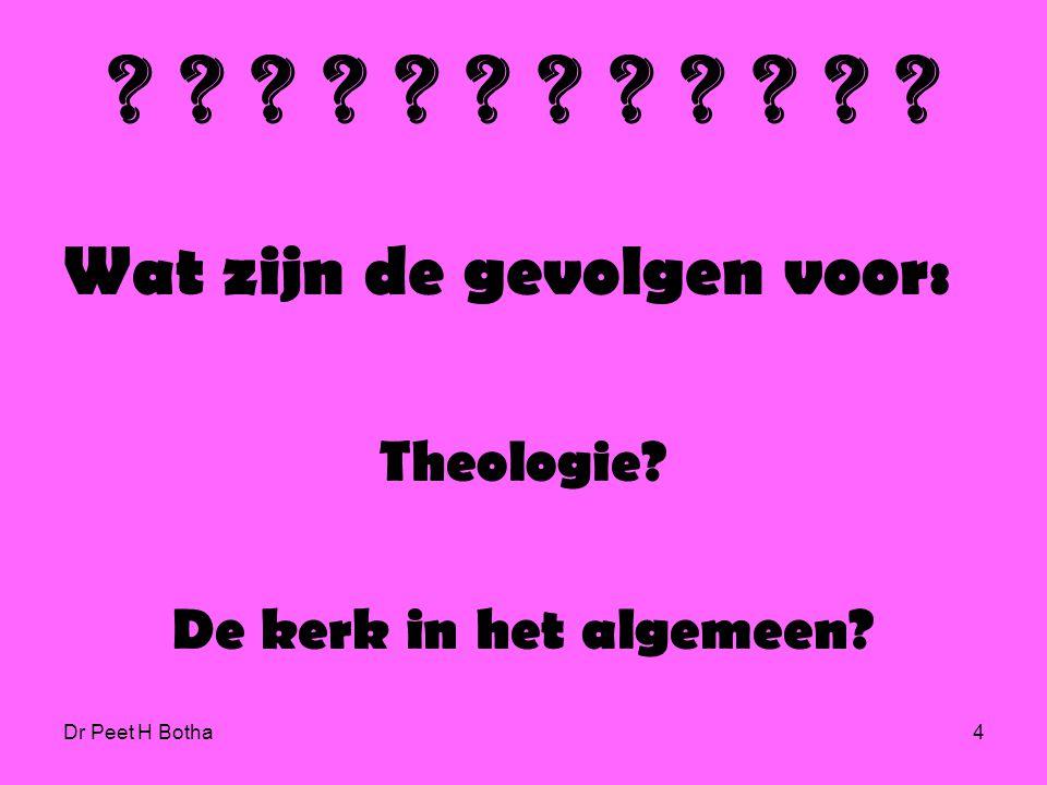 Dr Peet H Botha34 Pastoor Perry Ik ben het met jullie eens, zei hij, Paulus hield niet van homoseksuelen.