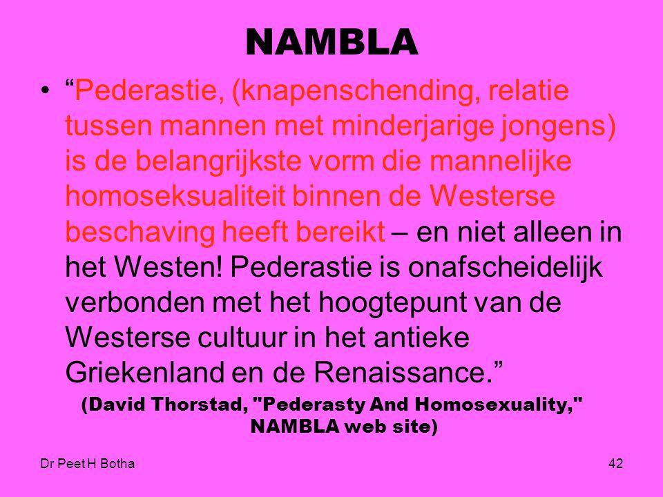 Dr Peet H Botha41 NAMBLA (North American Man-Boy Love Association) Ten eerste moeten wij onderscheid maken; er is een verschil tussen pedofilie, die g