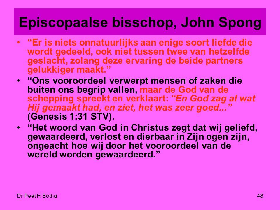 """Dr Peet H Botha47 Baptisten predikant, Dr. William Stayton """"Absoluut niet! Er is niets in de Bijbel of in mijn eigen theologie te vinden wat mij zou l"""
