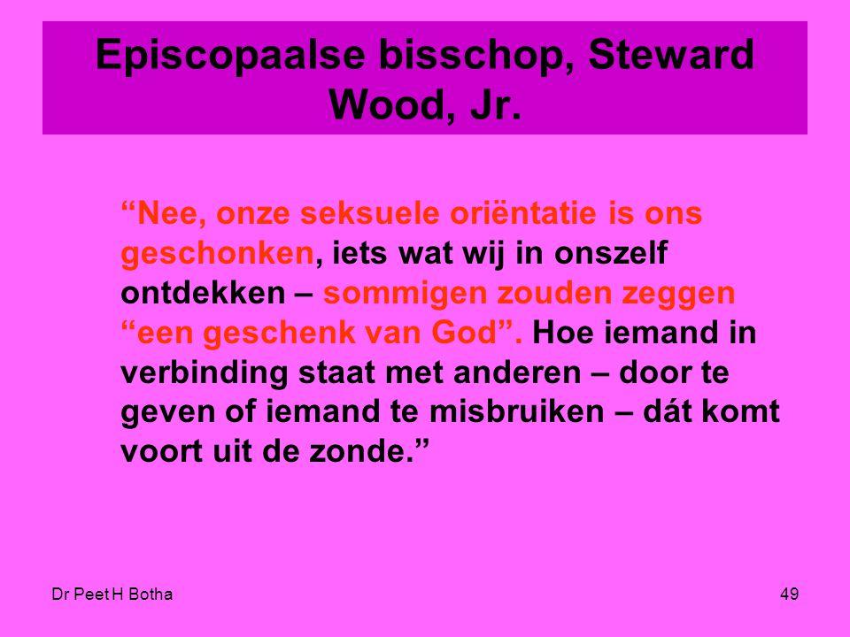 """Dr Peet H Botha48 Episcopaalse bisschop, John Spong """"Er is niets onnatuurlijks aan enige soort liefde die wordt gedeeld, ook niet tussen twee van hetz"""