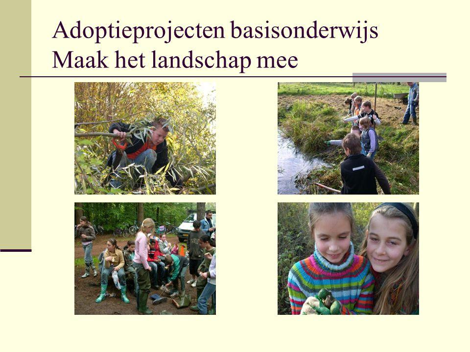 Adoptieprojecten basisonderwijs Maak het landschap mee