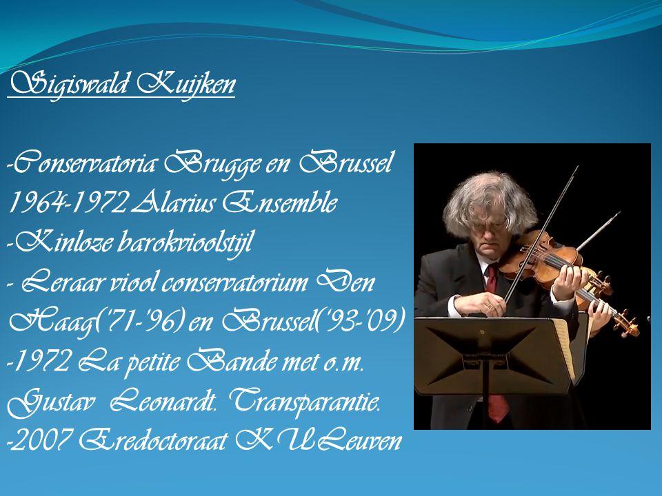 -Conservatoria Brugge en Brussel 1964-1972 Alarius Ensemble -Kinloze barokvioolstijl - Leraar viool conservatorium Den Haag('71-'96) en Brussel('93-'0
