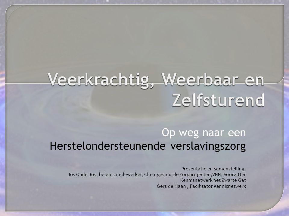 Op weg naar een Herstelondersteunende verslavingszorg Presentatie en samenstelling, Jos Oude Bos, beleidsmedewerker, Clientgestuurde Zorgprojecten,VNN
