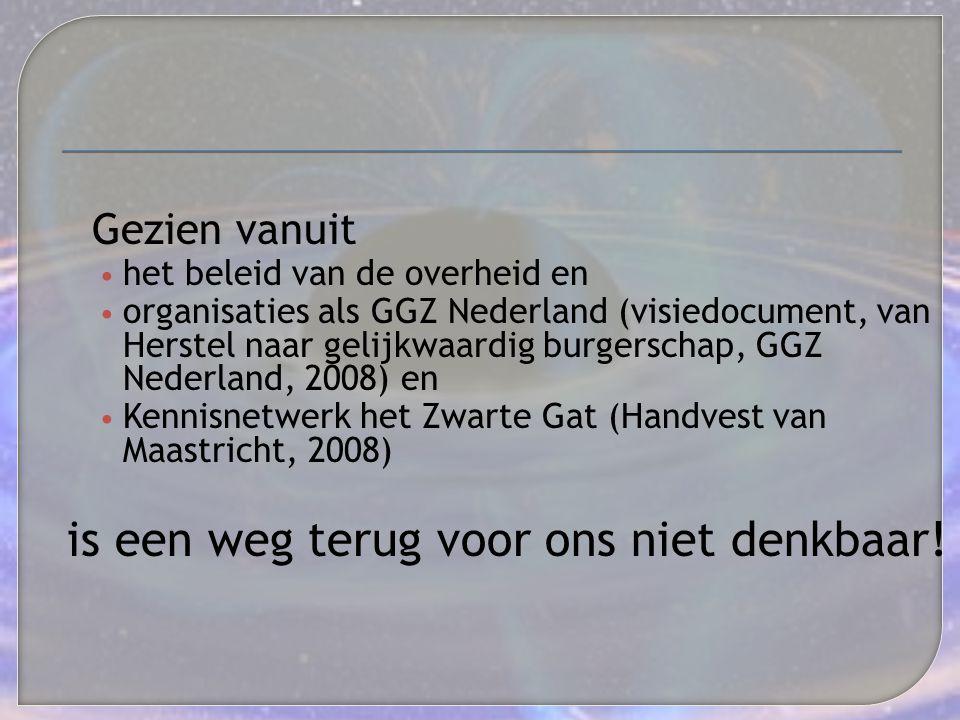 Gezien vanuit het beleid van de overheid en organisaties als GGZ Nederland (visiedocument, van Herstel naar gelijkwaardig burgerschap, GGZ Nederland,