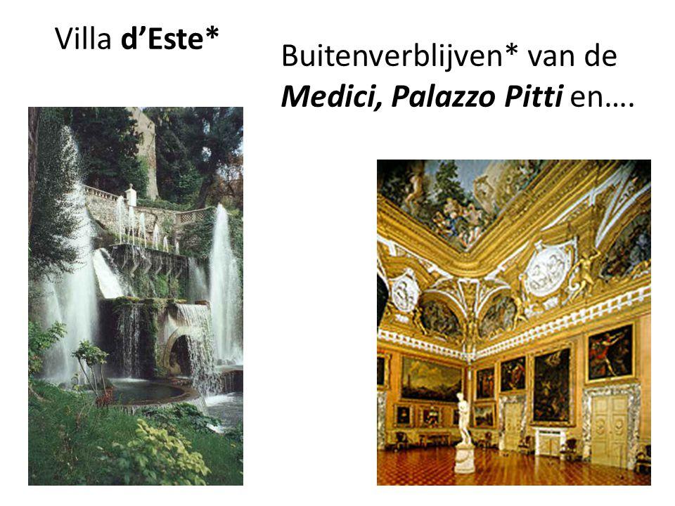 Villa d'Este* Buitenverblijven* van de Medici, Palazzo Pitti en….