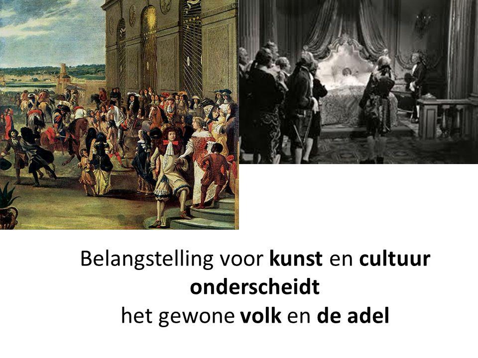 Belangstelling voor kunst en cultuur onderscheidt het gewone volk en de adel