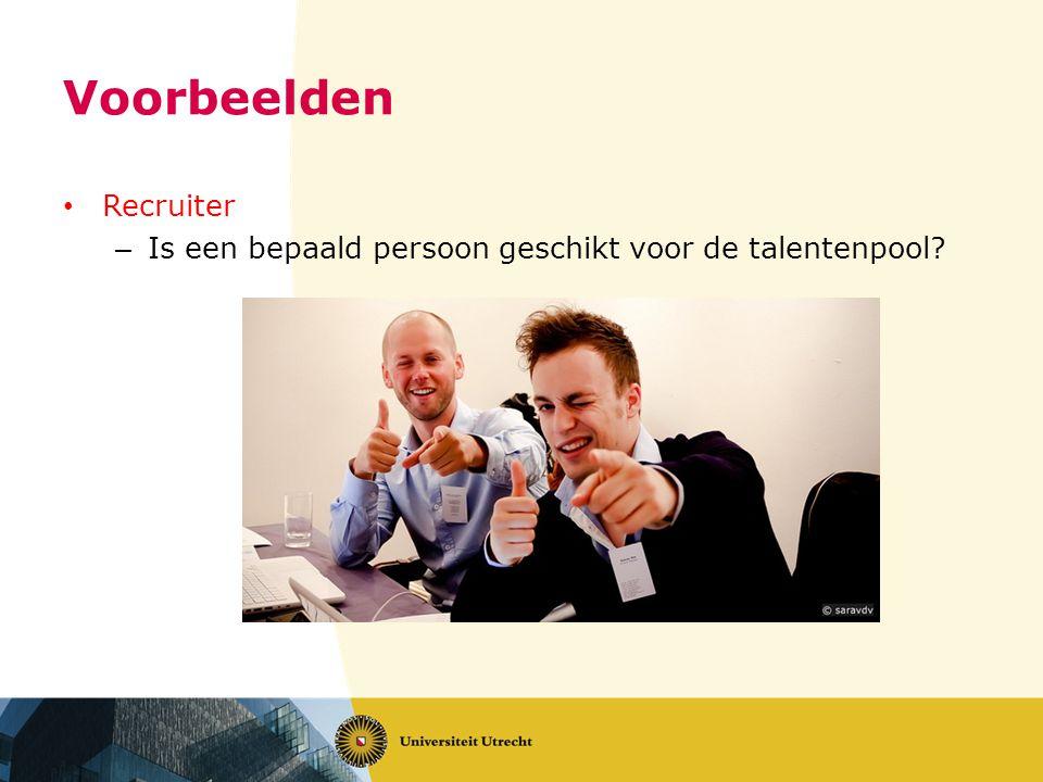 Voorbeelden Recruiter – Is een bepaald persoon geschikt voor de talentenpool?