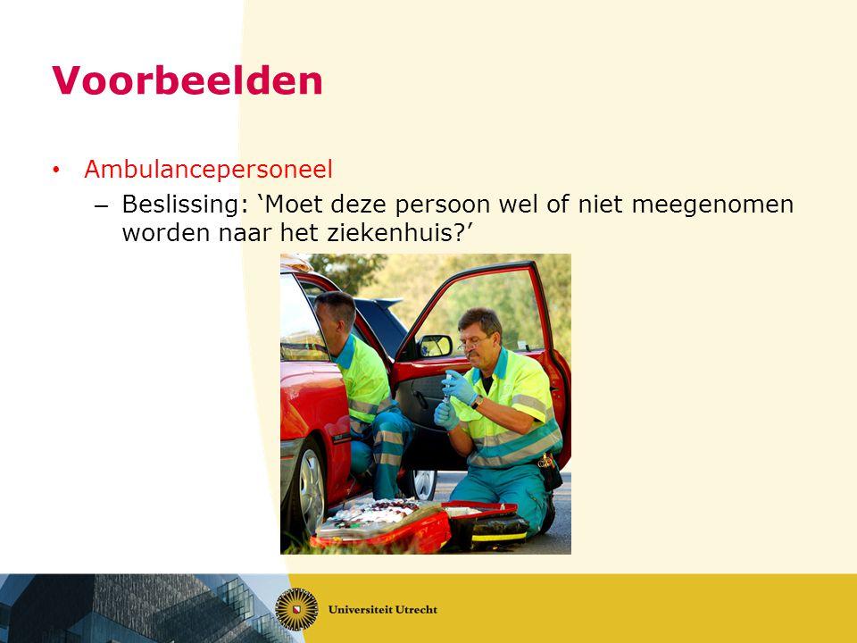 Voorbeelden Ambulancepersoneel – Beslissing: 'Moet deze persoon wel of niet meegenomen worden naar het ziekenhuis?'